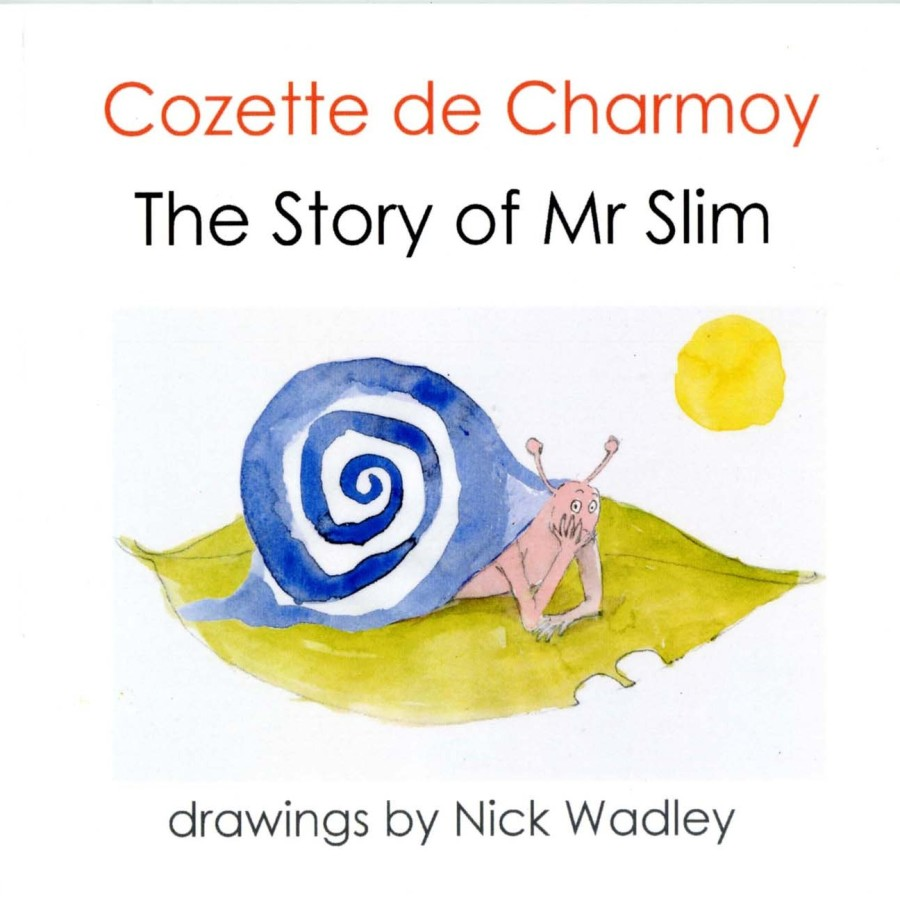 The Story of Mr Slim by Cozette de Charmoy, drawings by Nick Wadley